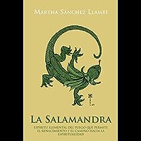 La Salamandra: Espíritu Elemental Del Fuego Que Permite El Renacimiento Y El Camino Hacia La Espiritualidad