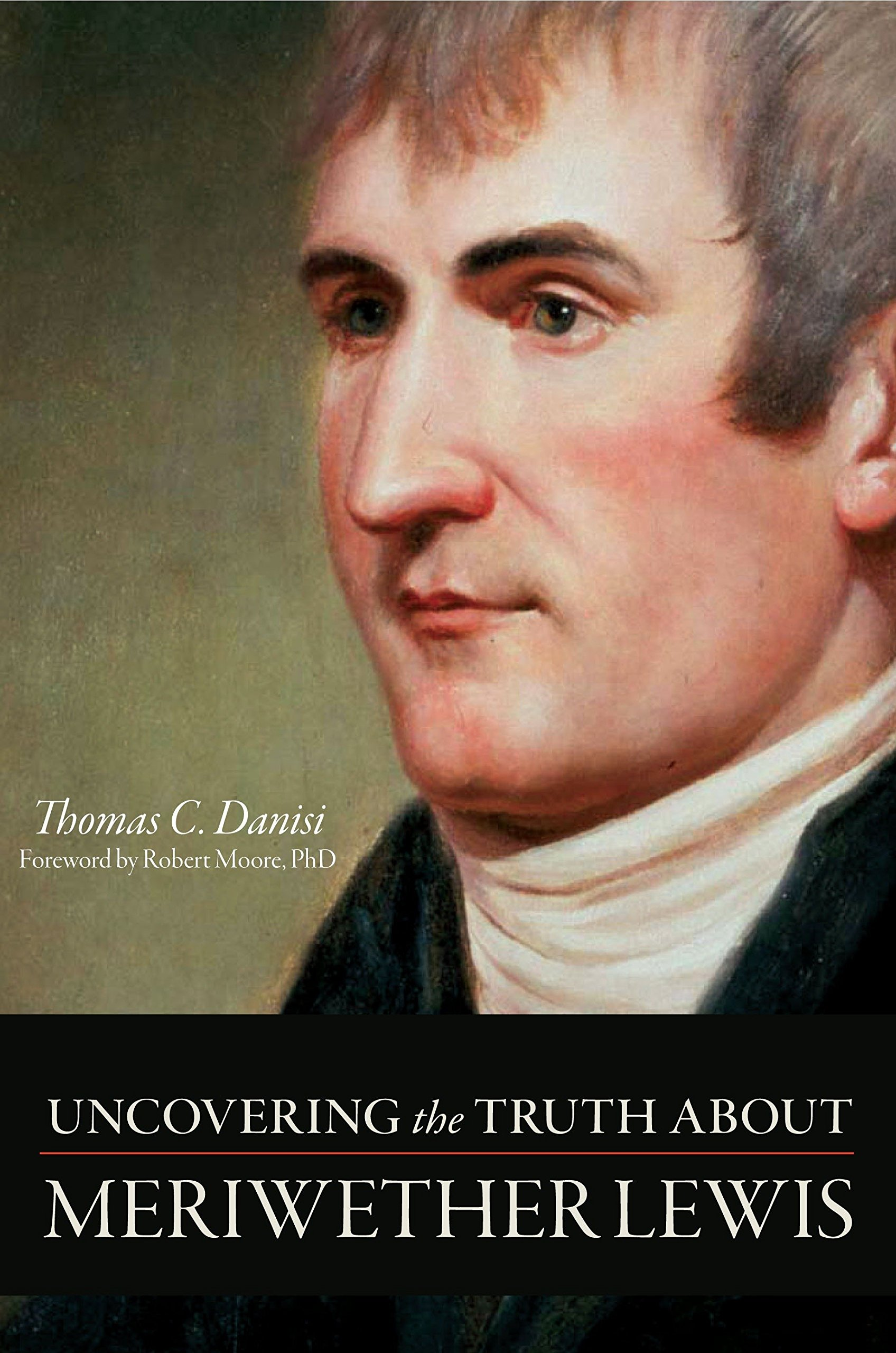 Uncovering the Truth About Meriwether Lewis PDF