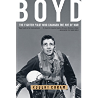 Boyd: The Fighter Pilot Who Changed the Art of War (English Edition)