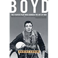 Boyd: The Fighter Pilot Who Changed the Art of War
