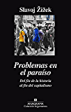 Problemas en el paraíso. Del fin de la historia al fin del capitalismo (Argumentos)