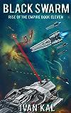 Black Swarm (Rise of the Empire Book 11) (English Edition)