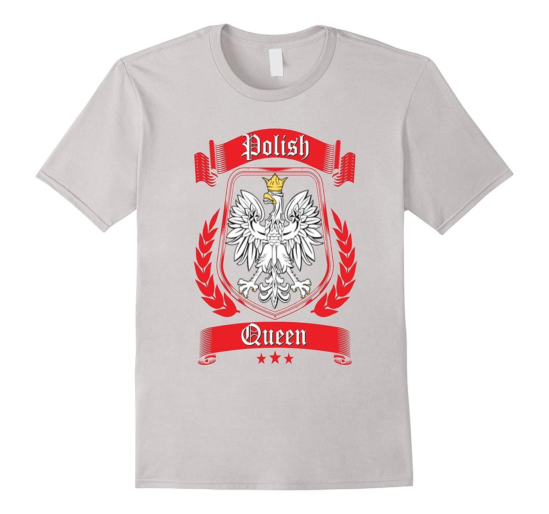 Polish Queen Shirt Poland Pride Dyngus Day Wife Mom Eagle-CD