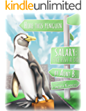 Hire This Penguin: Salary: Five Fish A Day (Garson the Penguin)