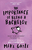 The Importance of Being a Bachelor