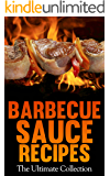 Barbecue Sauce Recipes: The Ultimate Collection