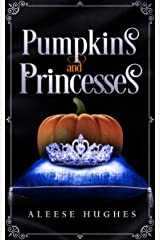 Pumpkins and Princesses (The Tales and Princesses Series Book 3) Kindle Edition