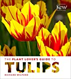 The Plant Lover's Guide to Tulips (The Plant Lover's Guides)