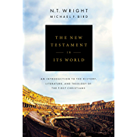 The New Testament in Its World: An Introduction to the History, Literature, and Theology of the First Christians (English Edition)