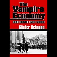 The Vampire Economy: Doing Business under Fascism (LvMI)