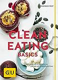 Clean Eating Basics (GU Einzeltitel Gesunde Ernährung)