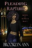Pleading Rapture : An urban fantasy (Brides of Prophecy Book 5)