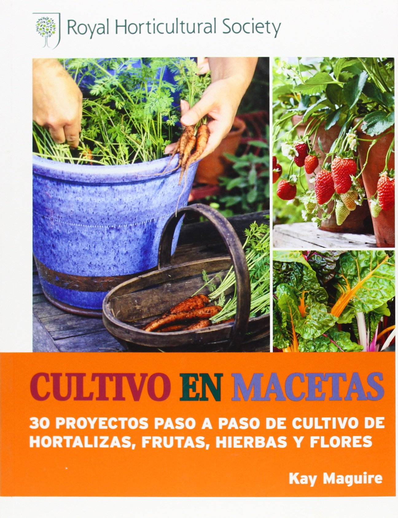 Cultivo En Macetas. 30 Proyectos Paso A Paso De Cultivo De ...
