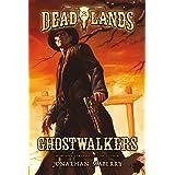 Deadlands: Ghostwalkers (Deadlands, 1)