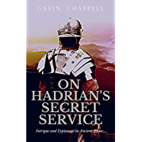 On Hadrian's Secret Service: gripping, unputdownable thriller of Roman Britain