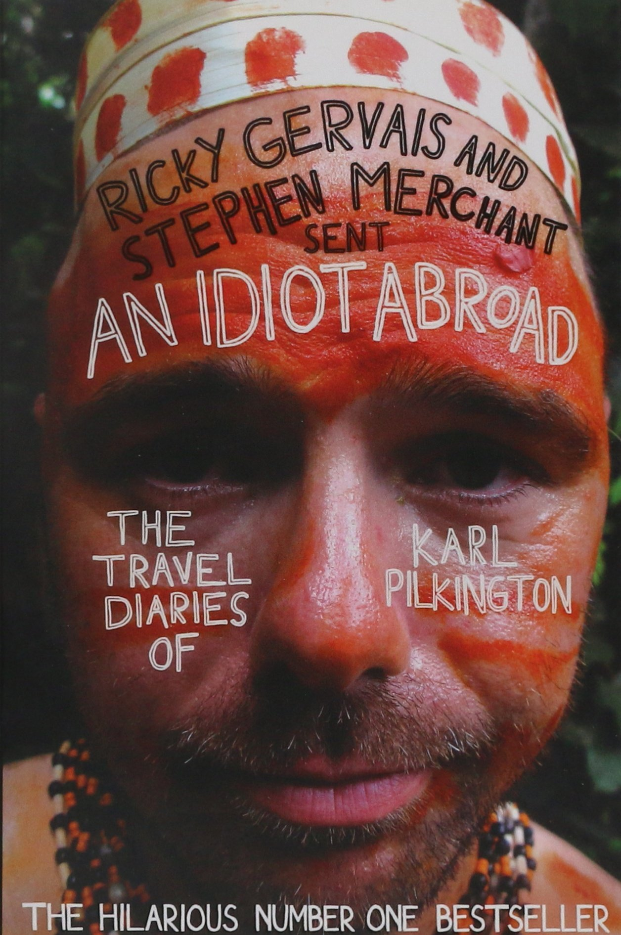 An idiot abroad the travel diaries of karl pilkington amazon an idiot abroad the travel diaries of karl pilkington amazon karl pilkington ricky gervais stephen merchant 8601404262845 books m4hsunfo