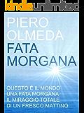 Fata Morgana: un uomo attraversa il mare per dimenticare un amore e ritrovare la felicità - scoprirà il suo futuro