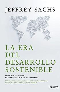 La era del desarrollo sostenible: Nuestro futuro está en juego: incorporemos el desarrollo sostenible