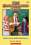 The Baby-Sitters Club #40: Claudia and the Middle School Mystery (Baby-sitters Club (1986-1999))