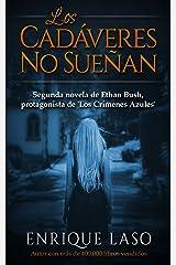 LOS CADÁVERES NO SUEÑAN: La segunda novela policíaca del agente del FBI (Ethan Bush nº 2) (Spanish Edition) Kindle Edition