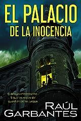 El palacio de la inocencia: Un thriller de misterio y suspense (Spanish Edition) Kindle Edition