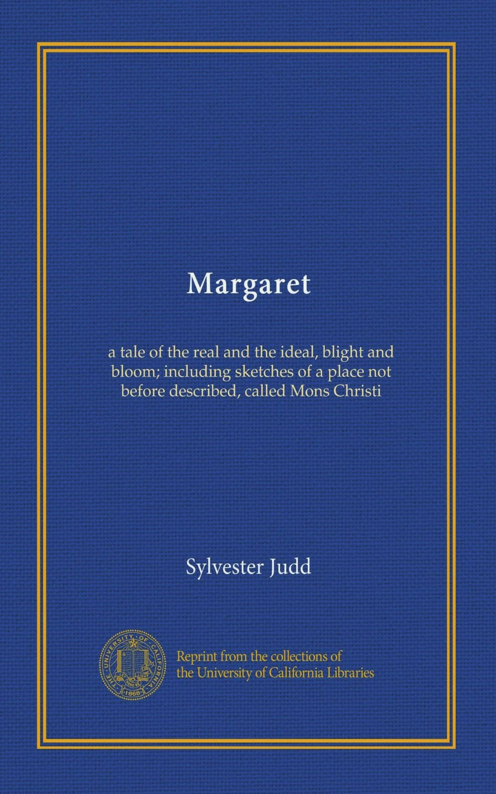 Margaret: a tale of the real and the ideal, blight and bloom; including sketches of a place not before described, called Mons Christi pdf