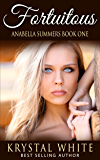 Fortuitous (Anabella Summers Series Book 1)