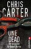 One Dead: Novella - Der erste Fall für Robert Hunter (Ein Hunter-und-Garcia-Thriller 0)