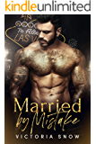 Married by Mistake (Beautiful Mistakes Book 1)