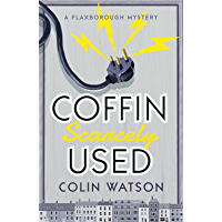Coffin, Scarcely Used (A Flaxborough Mystery Book 1)