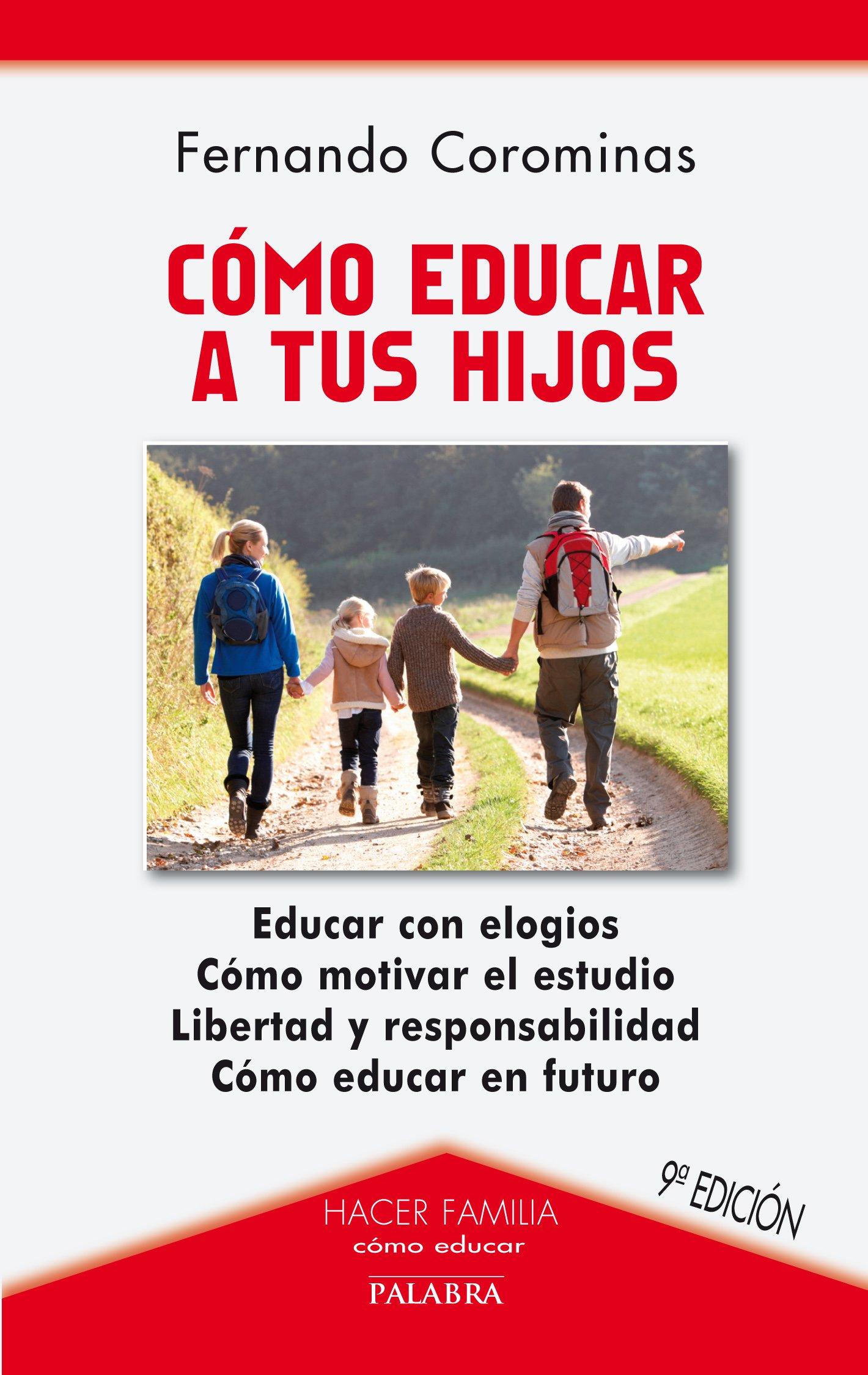 Cómo educar a tus hijos (Hacer Familia, Band 20)