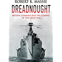 Dreadnought: Britain, Germany and the Coming of the Great War (English Edition)