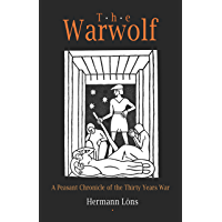 The Warwolf: A Peasant Chronicle of the Thirty Years War (English Edition)