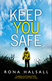 Keep You Safe: A gripping psychological thriller with a twist you won't see coming