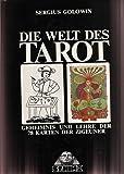 Die Welt des Tarot.: Geheimnis und Lehre der 78 Karten der Zigeuner.