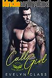 CALL GIRL: A Bad Boy Motorcycle Club Romance (Chrome Horsemen MC Book 1)