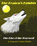 The Rise of the Werewolf (The Dragon's Knights Book 1)