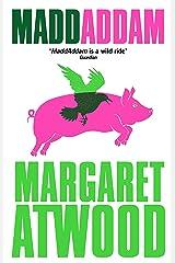 MaddAddam (The Maddaddam Trilogy Book 3) Kindle Edition