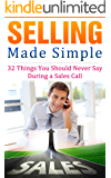 Selling Made Simple - 32 Things You Should Never Say During a Sales Call