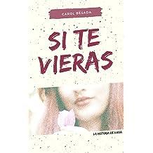 Si te vieras: La historia de Lucía (Spanish Edition) Mar 11, 2018