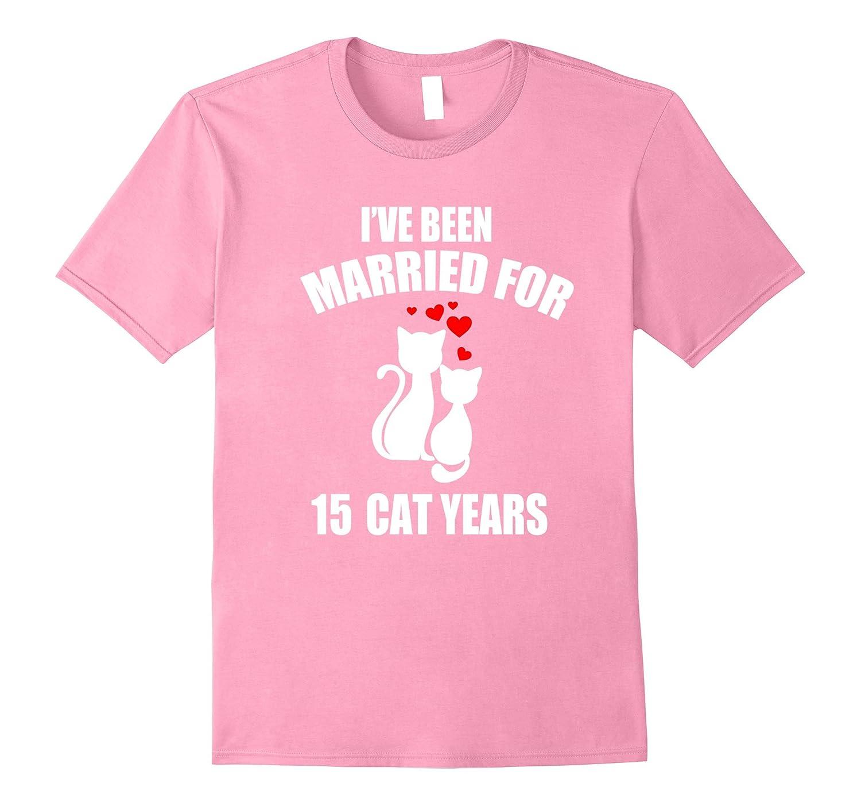 1st Wedding Anniversary T-Shirt 15 Cat Years Gift-TH - TEEHELEN