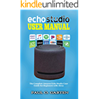 Echo Studio User Manual: The Complete Amazon Echo