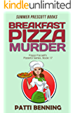 Breakfast Pizza Murder (Papa Pacelli's Pizzeria Series Book 17)
