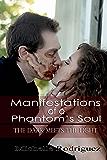 Manifestations of a Phantom's Soul: The Dark Meets the Light