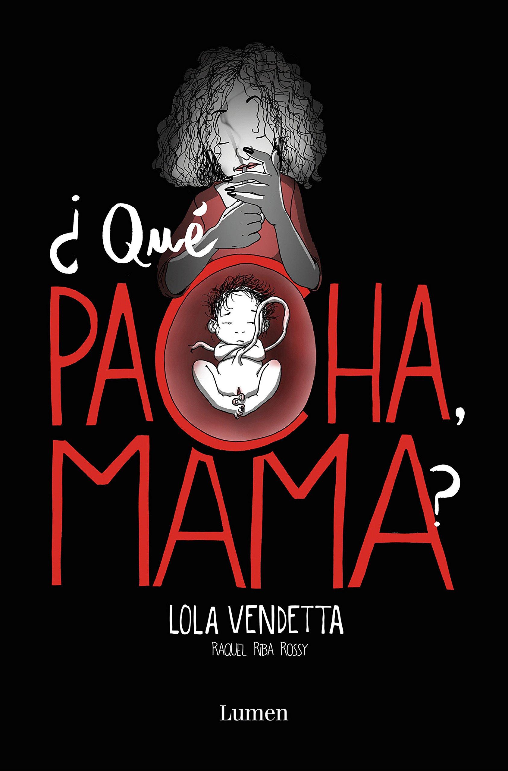 Lola Vendetta. ¿Qué pacha, mama? (LUMEN GRÁFICA): Amazon.es: Riba ...