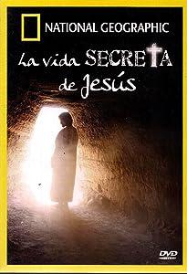 La Vida Secreta De Jesus : National Geographic