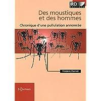 Des moustiques et des hommes: Chronique d'une pullulation annoncée.