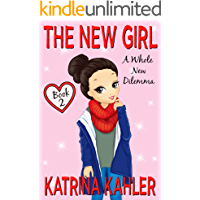 The New Girl: Book 2 - A Whole New Dilemma: Books for Girls