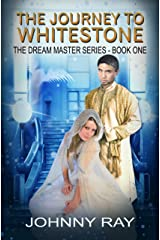 THE JOURNEY TO WHITESTONE, A PARANORMAL ROMANCE (THE DREAM MASTER SERIES Book 1) Kindle Edition