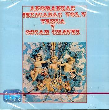 Oscar Chavez y Tehua - Oscar Chavez y Tehua (Anoranzas Mexicanas Vol. V) - Amazon.com Music